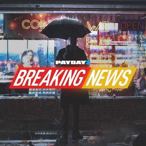 PAYDAY 2: Breaking News - OVERKILL Software