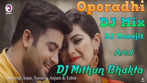 Oporadhi Dj Mix  Dj Mithun Bhakta And Monojit Arman