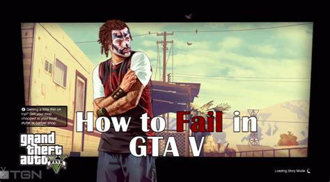 Gta Fails How To Fail In Gta V Nerdy But Flirty