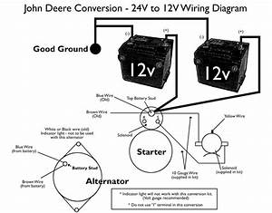 Need Wiring Diagram To Convert 24v Starter  Generator To 12v Starter  Alternator For 3010johndeere