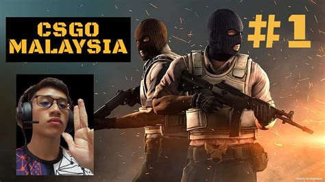 CSGO Malaysia Part 1 (FIRST YOUTUBE VIDEO ) YouTube