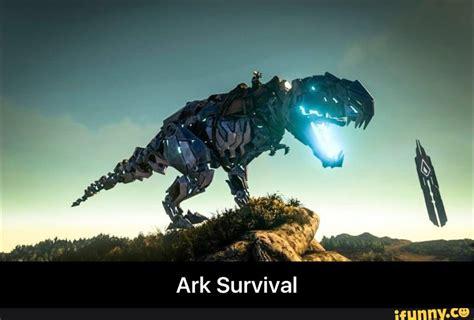 Ark Survival Evolved Memes - ark ifunny