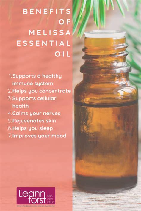 benefits  melissa essential oil leann forst