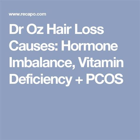 Dr Oz Hair Loss Causes: Hormone Imbalance, Vitamin ...