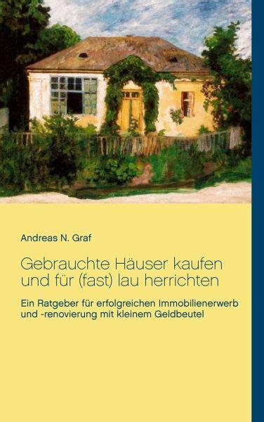 Gebrauchte Häuser Kaufen by Gebrauchte H 228 User Kaufen Und F 252 R Fast Lau Herrichten