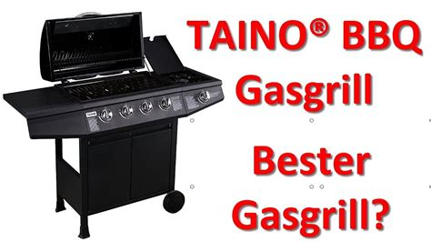 taino bbq gas grill bbq gasgrill grillwagen edelstahl brenner test 2018 bester gasgrill