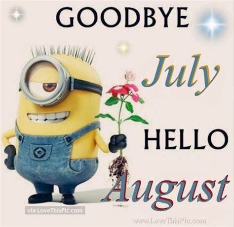 Goodbye July Hello August months month minions august ...