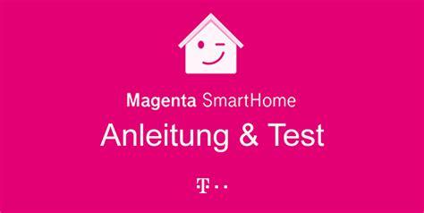 smart home magenta magenta smarthome test einrichtung app anleitung gt gt