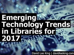 Emerging technology trends for libraries for 2017