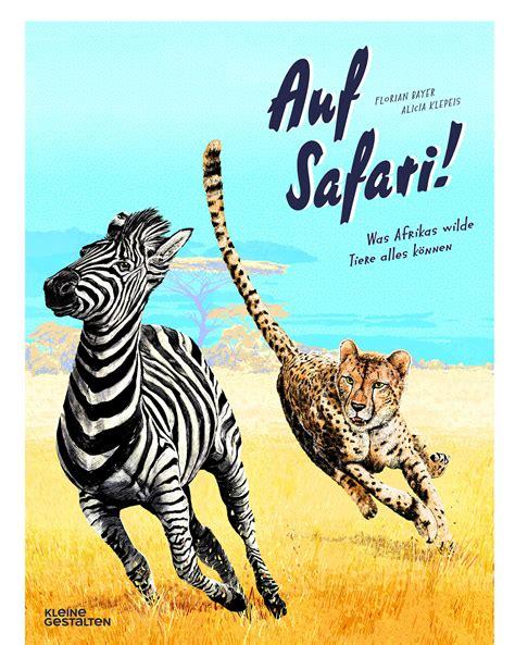 Safari Gestalten was f 252 r eine aufregend illustrierte reise nach afrika auf