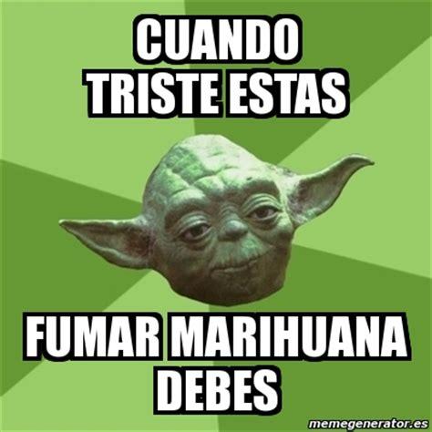 Memes De Marihuanos - meme yoda cuando triste estas fumar marihuana debes 140669