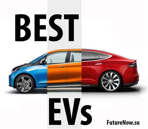 Best Electric Vehicles 2017 by Best Electric Vehicles 2017