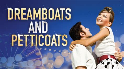 Dreamboats & Petticoats  Theatre Royal Plymouth