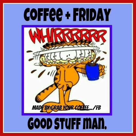 27.01.2019 · funny morning coffee quotes & sayings 7 days without coffee makes one weak. i orchestrate my mornings to the tune of coffee. Coffee And Friday.. Good Stuff! Pictures, Photos, and Images for Facebook, Tumblr, Pinterest ...