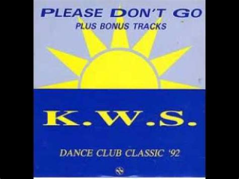 Kws  Please Don't Go 1992mp4 Youtube