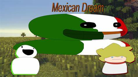 Mexican dream join the SMP