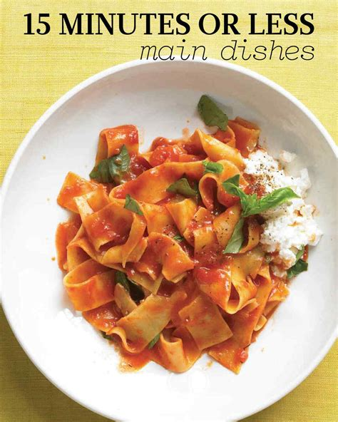 cuisine easy orens 15 minutes or less dish recipes martha stewart