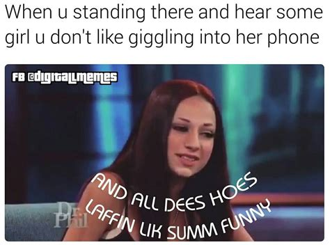 Cash Me Outside Memes - it s all about the girls memes mutually