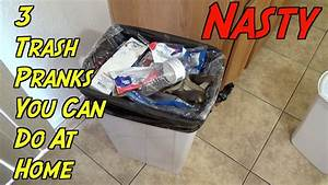 3 Trash Pranks You Can Do At Home On Family