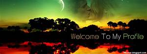 Welcome To My Profile ( Sceneries ) FB Timeline Cover | FB ...