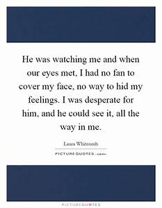 Laura Whitcomb ... Desperate Eyes Quotes