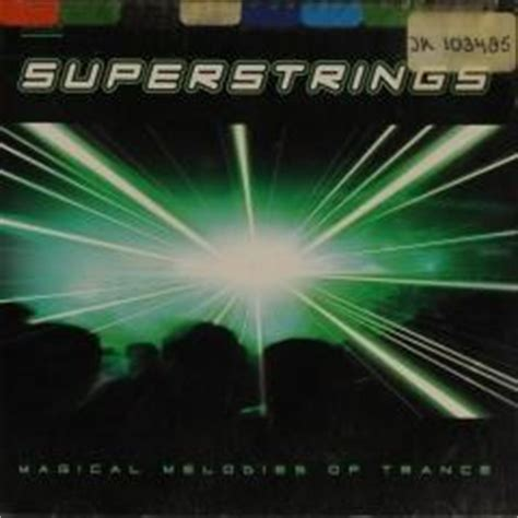 Superstrings  Magical Melodies Of Trance Muziekweb