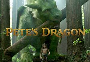 Pete's Dragon: Here Be Magic, Wonders And, Oh Of Course, A ...