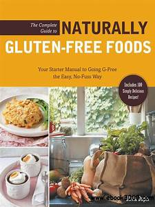 The Complete Guide To Naturally Gluten