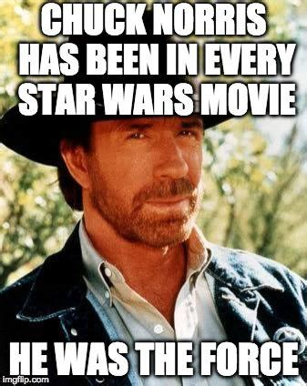 May the 4th be with you.   CHUCK NORRIS HAS BEEN IN EVERY ...