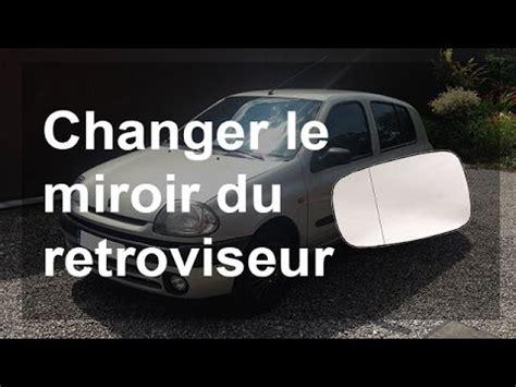 retroviseur clio 2 remplacer un miroir de r 233 troviseur renault clio 2