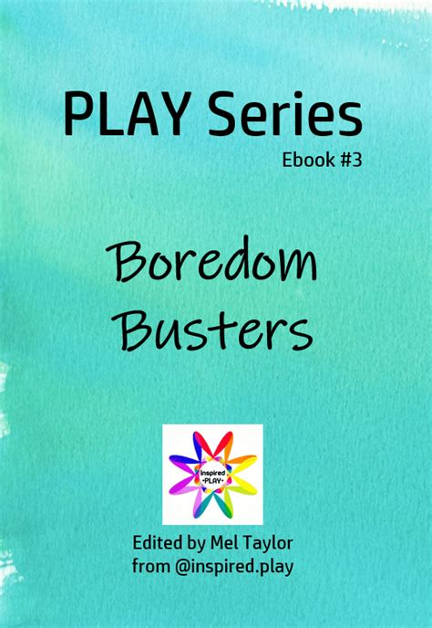 Play Series #3: Boredom Busters Inspired Play