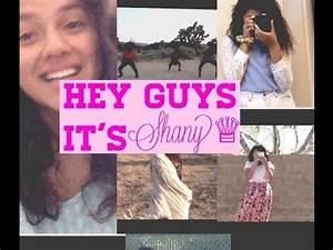 Hey guys! It's Shany! - YouTube