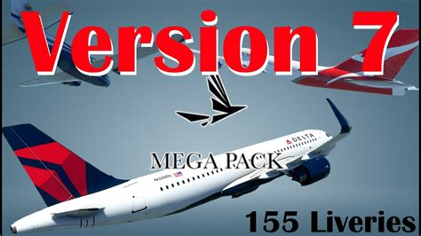 MSFS Liveries Mega Pack Version 7 - 155 Aircraft Liveries ...