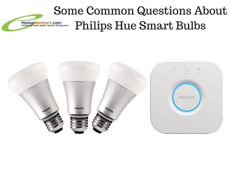 some common questions about philips hue smart bulbs