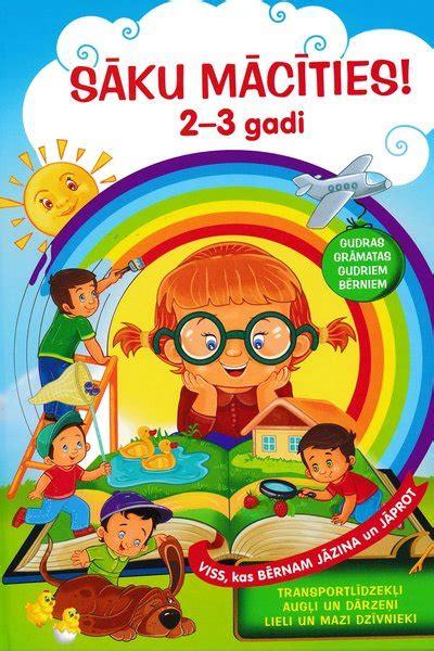 Sāku mācīties! 2-3 gadi. Gudra grāmata gudriem bērniem ...