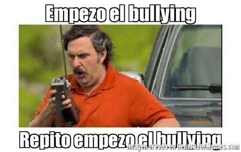 Memes De Bullying - empezo el bullying repito empezo el bullying meme de pablo repito imagenes memes generadormemes