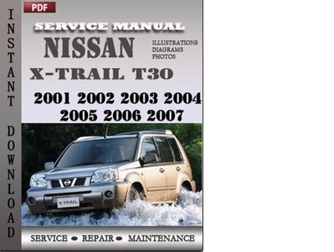 pay for nissan x trail t30 2001 2002 2003 2004 2005 2006 2007 factory service repair manual