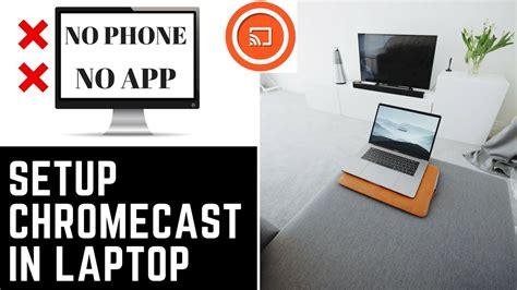 chromecast setup iphone how to setup chromecast in windows laptop setup