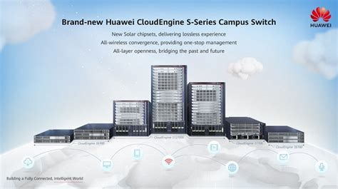huawei launches    cloudengine  series campus