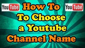 How to choose a Youtube Channel Name   Creating a Brand ...