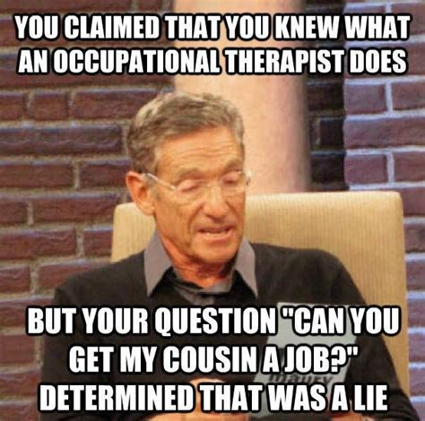 Funny Massage Memes - do you really know what occupational therapy is occupational therapy stuff pinterest