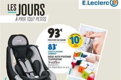 siège auto bébé leclerc l 39 édition 2017 du catalogue e leclerc nutrition