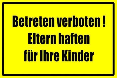 Pflegekosten Kinder Haften Fuer Ihre Eltern by Betreten Verboten Eltern Haften F 252 R Ihre Kinder