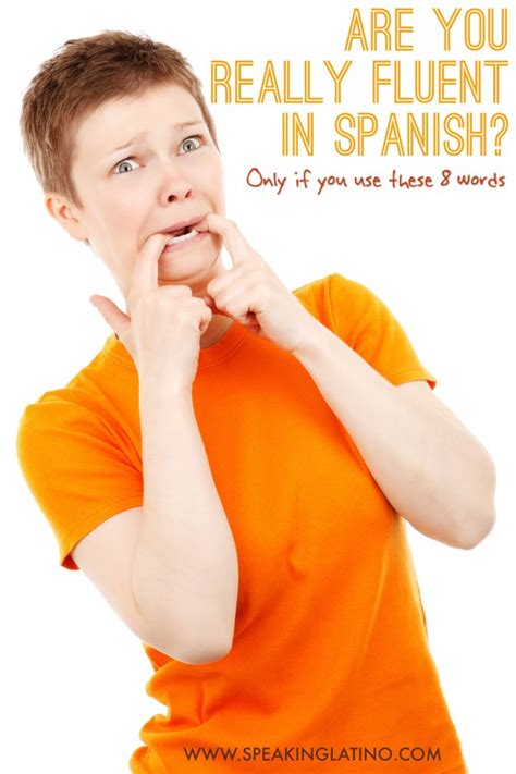 Are You Really Fluent In Spanish? Only If You Know These 8 Spanish Language Words