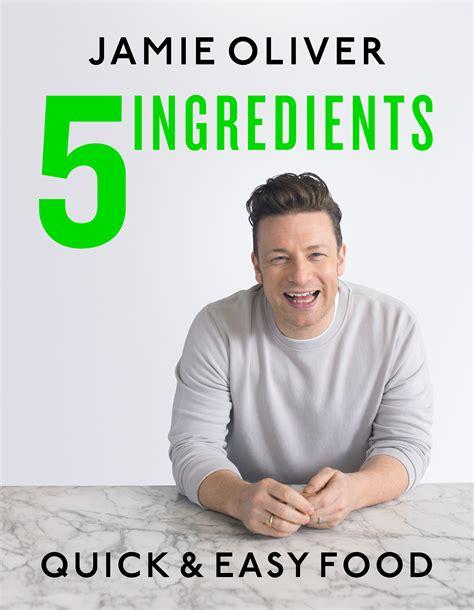 cuisine oliver recettes 5 ingredients easy food by oliver