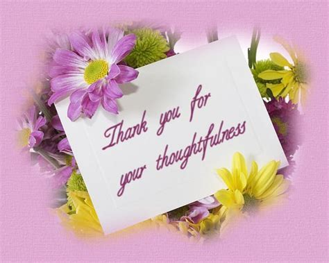 Thank You For Your Thoughtfulness Quotes Quotesgram