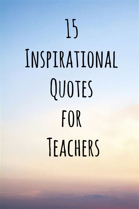 15 Inspirational Quotes For Teachers  Teach For America