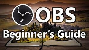 Full Basic Setup Guide For Obs  Open Broadcaster