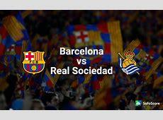 Barcelona vs Real Sociedad Match preview & Live Stream
