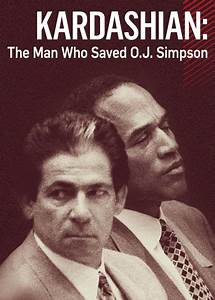 is 39kardashian the man who saved oj simpson39 available to With o j simpson documentary netflix